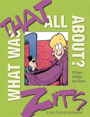 What Was That All About?: 20 Years of Strips and Stories (Zits) Cover Image