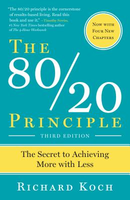 The 80/20 Principle: The Secret to Success by Achieving More with Less Cover Image