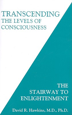 Transcending the Levels of Consciousness: The Stairway to Enlightenment Cover Image