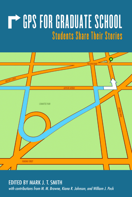 GPS for Graduate School: Students Share Their Stories Cover Image
