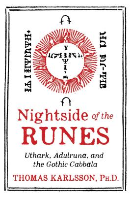 Nightside of the Runes: Uthark, Adulruna, and the Gothic Cabbala Cover Image