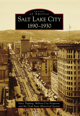 Salt Lake City:: 1890-1930 (Images of America (Arcadia Publishing)) Cover Image