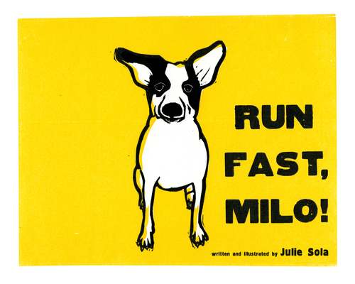 Run Fast Milo! by Julie Sola