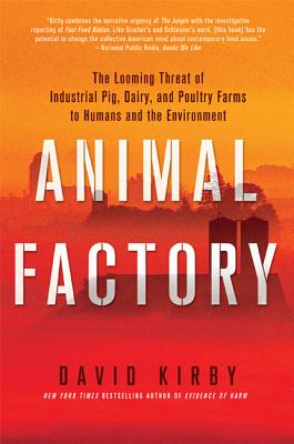 Animal Factory: The Looming Threat of Industrial Pig, Dairy, and Poultry Farms to Humans and the Environment Cover Image