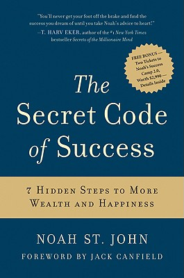 The Secret Code of Success: 7 Hidden Steps to More Wealth and Happiness Cover Image