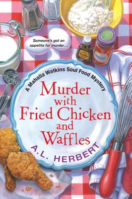 Murder with Fried Chicken and Waffles (A Mahalia Watkins Mystery #1) Cover Image