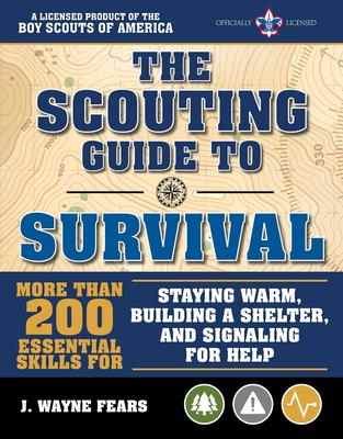 The Scouting Guide to Survival: An Officially-Licensed Book of the Boy Scouts of America: More than 200 Essential Skills for Staying Warm, Building a Shelter, and Signaling for Help (A BSA Scouting Guide) Cover Image
