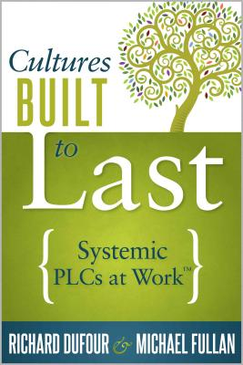 Cultures Built to Last: Systemic Plcs at Work TM Cover Image