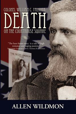 Colonel William C. Falkner: Death on the Courthouse Square Cover Image