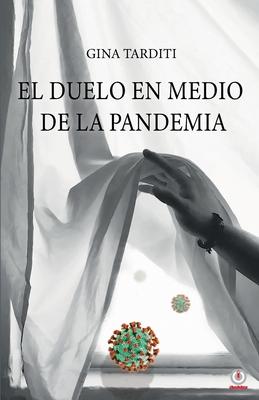 El duelo en medio de la pandemia: Una guía para elaborarlo Cover Image