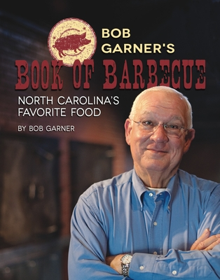 Bob Garner's Book of Barbeque: North Carolina's Favorite Food Cover Image
