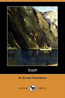 South: The Story of Shackleton's Last Expedition, 1914-1917 (Dodo Press) Cover Image