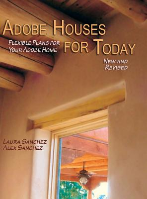 Adobe Houses for Today: Flexible Plans for Your Adobe Home (Revised) Cover Image