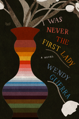 I Was Never the First Lady: A Novel Cover Image