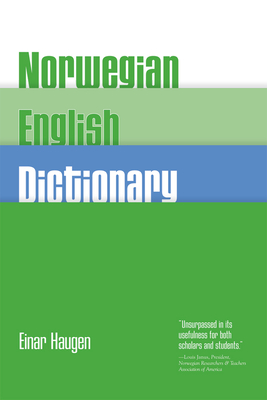 Norwegian-English Dictionary: A Pronouncing and Translating Dictionary of Modern Norwegian (Bokmål  and Nynorsk) with a Historical and Grammatical Introduction Cover Image