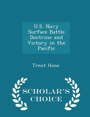U.S. Navy Surface Battle Doctrine and Victory in the Pacific - Scholar's Choice Edition Cover Image