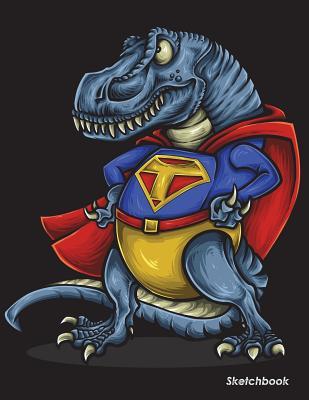 Sketchbook: Dinosaur Trex Sketchbook For Kids Boys Teenagers, Tweens, Older & Girls, Zendoodle 8.5