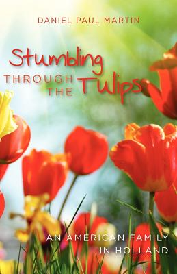 Stumbling through the tulips: An American Family in Holland Cover Image