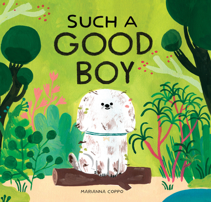 Such a Good Boy: (dog books for kids, pets for children) Cover Image