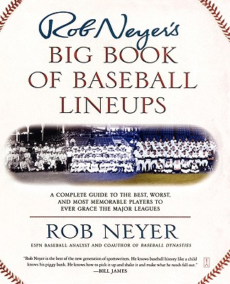 Rob Neyer's Big Book of Baseball Lineups Cover