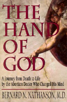 The Hand of God: A Journey from Death to Life by the Abortion Doctor Who Changed His Mind Cover Image