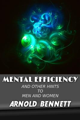 Mental Efficiency: And Other Hints to Men and Women (Golden Classics #82) Cover Image
