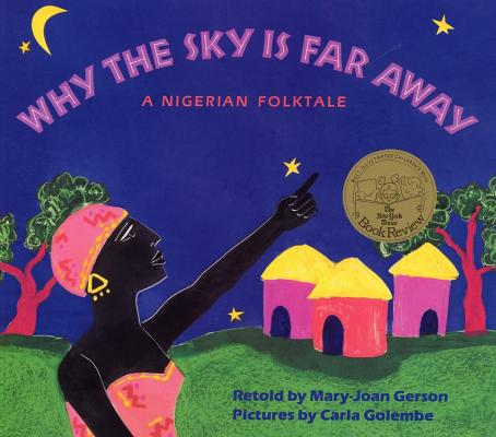 Why The Sky Is Far Away: A Nigerian Folktale Cover Image
