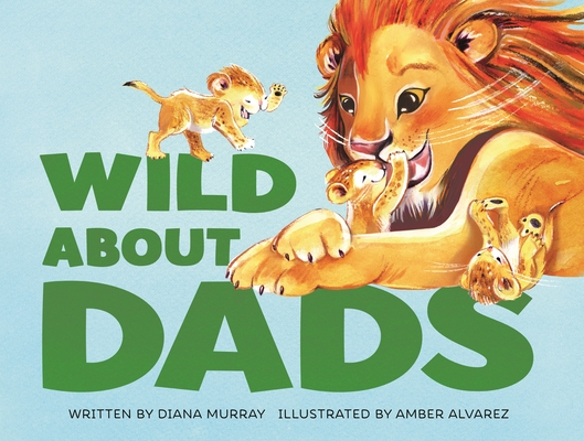 Wild About Dads Cover Image