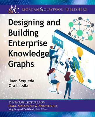 Designing and Building Enterprise Knowledge Graphs Cover Image