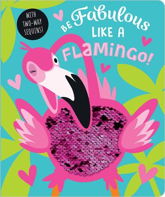 Be Fabulous Like a Flamingo Cover Image