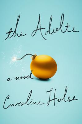 The Adults: A Novel Cover Image
