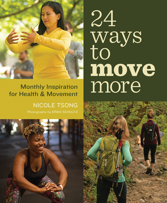 24 Ways to Move More: Monthly Inspiration for Health and Movement Cover Image
