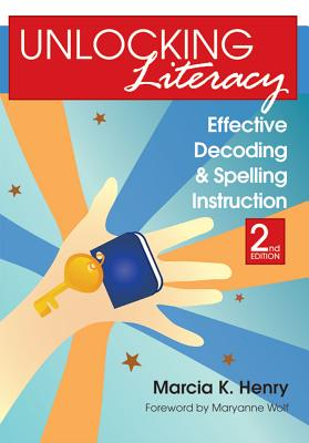 Unlocking Literacy: Effective Decoding and Spelling Instruction, Second Edition Cover Image