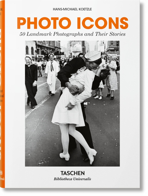 Photo Icons. 50 Landmark Photographs and Their Stories Cover Image