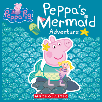 Peppa's Mermaid Adventure (Peppa Pig) Cover Image