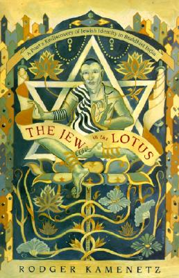 The Jew in the Lotus: Poet's Re-Discovery of Jewish Identity in Buddhist India, a Cover Image