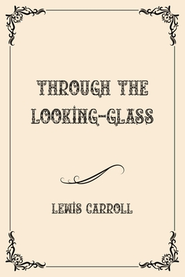Through the Looking-Glass: Luxurious Edition Cover Image