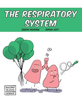 The Respiratory System (Building Blocks of Life Science 1/Soft Cover #7) Cover Image