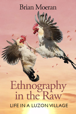 Ethnography in the Raw: Life in a Luzon Village Cover Image