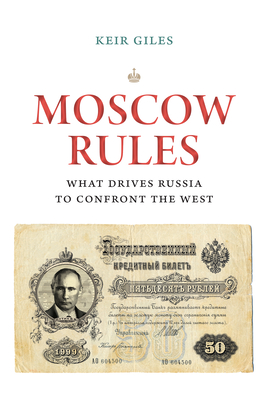 Moscow Rules: What Drives Russia to Confront the West Cover Image