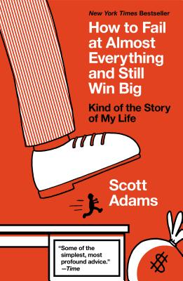 How to Fail at Almost Everything and Still Win Big: Kind of the Story of My Life Cover Image
