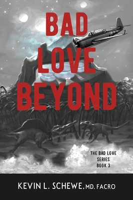 Bad Love Beyond: The Bad Love Series Book 3 Cover Image