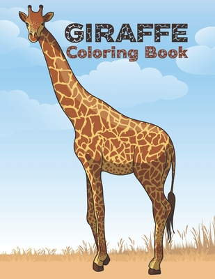 Giraffe Coloring Book: Cute Giraffes Coloring Book (Volume 1). Adorable Giraffes Coloring Cover Image