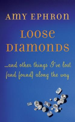 Loose Diamonds: …and other things I've lost (and found) along the way Cover Image