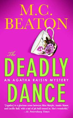 The Deadly Dance: An Agatha Raisin Mystery (Agatha Raisin Mysteries #15) Cover Image