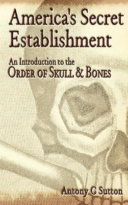 America's Secret Establishment: An Introduction to the Order of Skull & Bones Cover Image