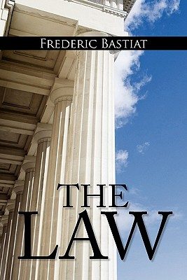 The Law: The Classic Blueprint For A Free Society Cover Image