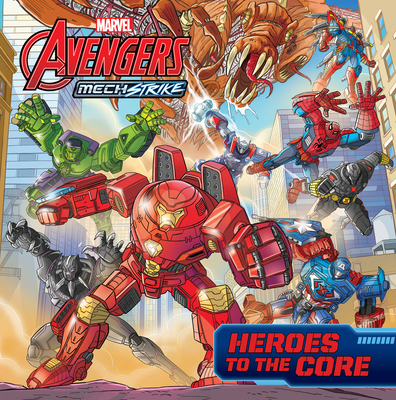 Avengers Mech Strike: Heroes to the Core Cover Image