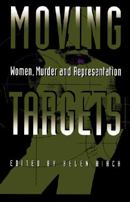 Moving Targets: Women, Murder, and Representation cover