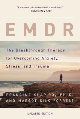 EMDR: The Breakthrough Therapy for Overcoming Anxiety, Stress, and Trauma Cover Image